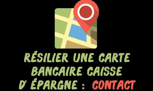 résilier carte bancaire caisse d'épargne contact