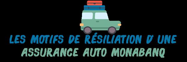 motifs résiliation assurance auto monabanq