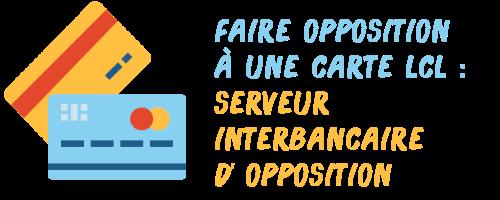 opposition carte lcl serveur interbancaire
