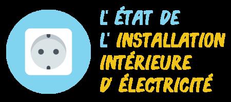 état de l'installation intérieure d'électricité